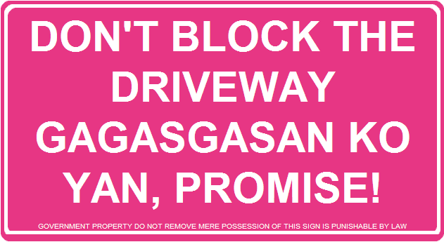 Dont block the driveway signboard